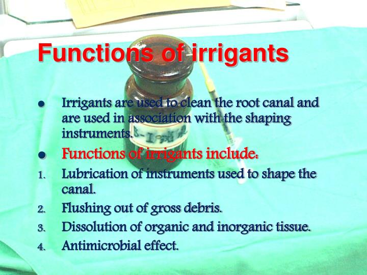 Functions of irrigants