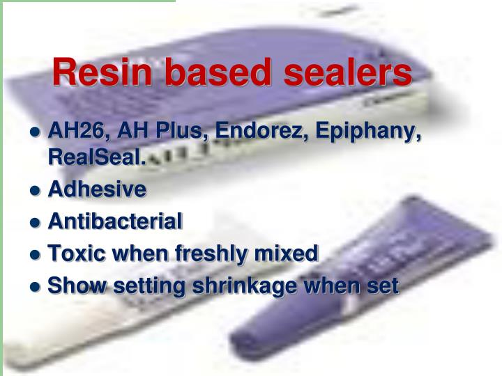 Resin based sealers