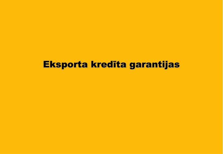 Eksporta kredīta garantijas