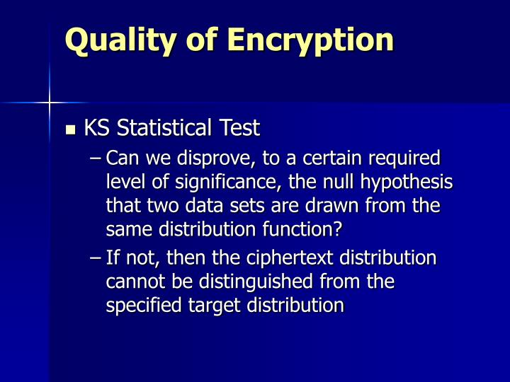 Quality of Encryption