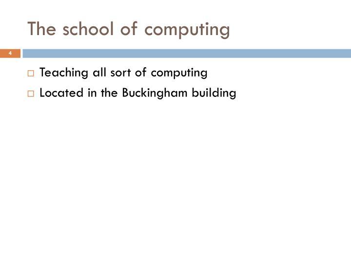 The school of computing