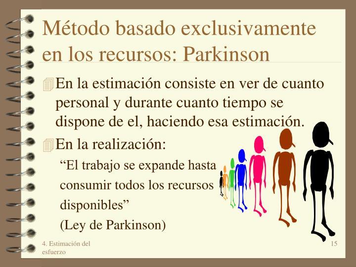 Método basado exclusivamente en los recursos: Parkinson