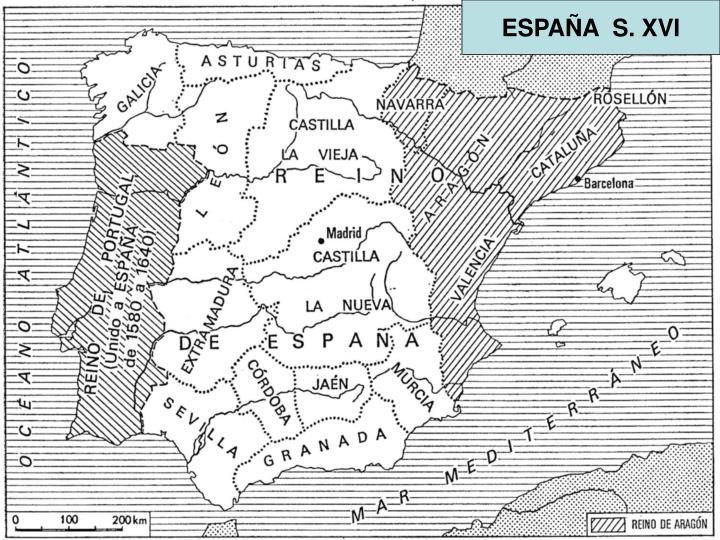ESPAÑA  S. XVI
