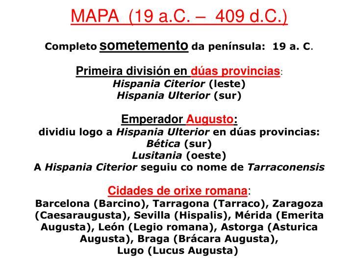 MAPA  (19 a.C. –  409 d.C.)