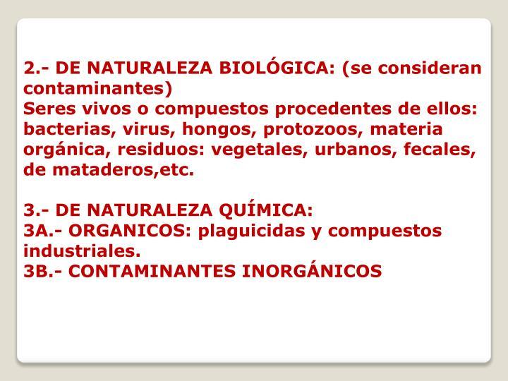 2.- DE NATURALEZA BIOLÓGICA: (se consideran contaminantes)