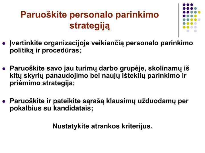 Paruoškite personalo parinkimo strategiją