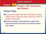 fashion 20 th century to the present10