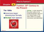 fashion 20 th century to the present9