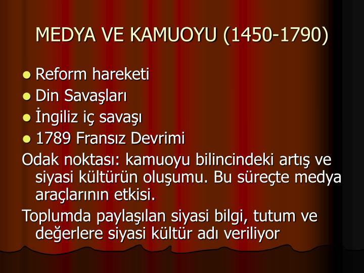 MEDYA VE KAMUOYU (1450-1790)