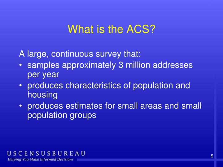 What is the ACS?