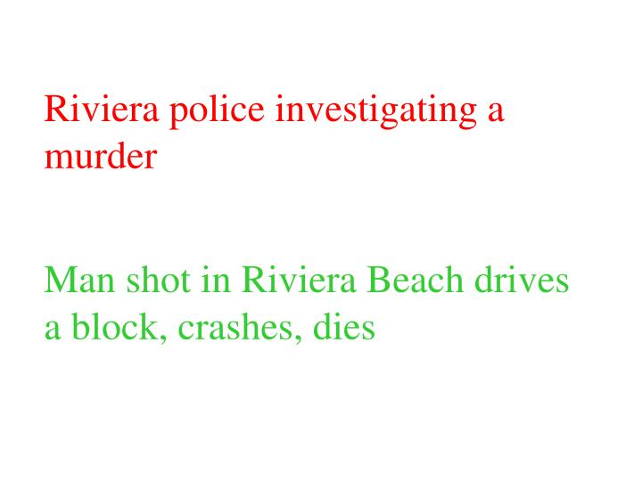 Riviera police investigating a murder