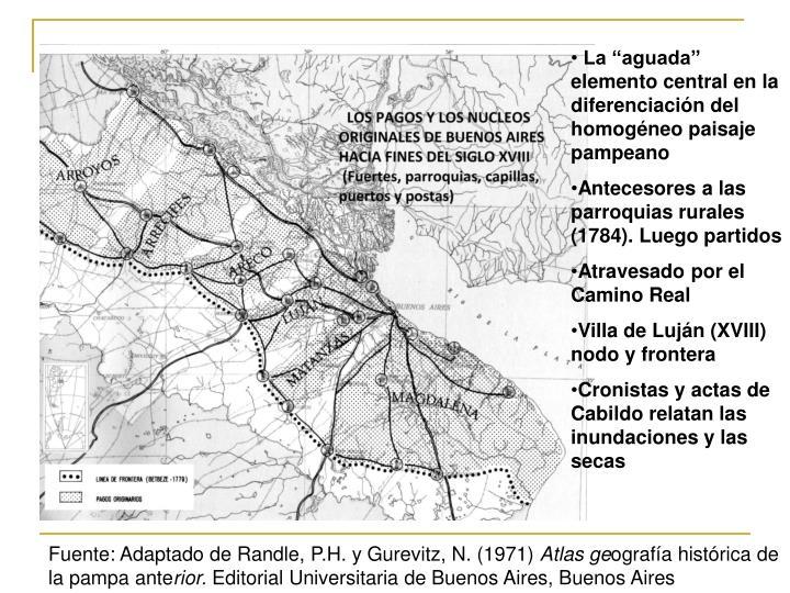 """La """"aguada"""" elemento central en la diferenciación del homogéneo paisaje pampeano"""