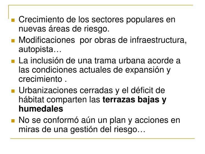 Crecimiento de los sectores populares en nuevas áreas de riesgo.