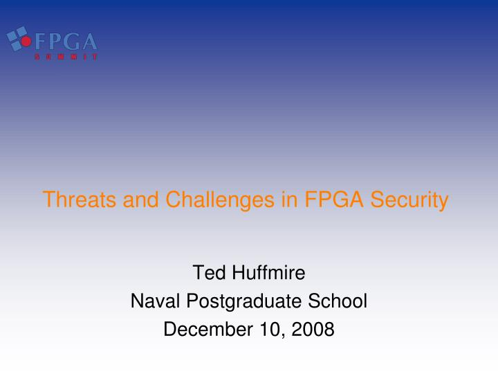 Threats and Challenges in FPGA Security