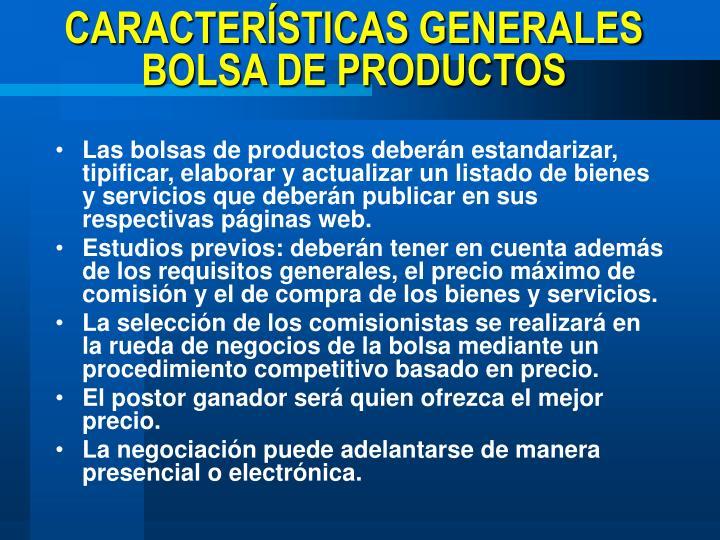 CARACTERÍSTICAS GENERALES BOLSA DE PRODUCTOS