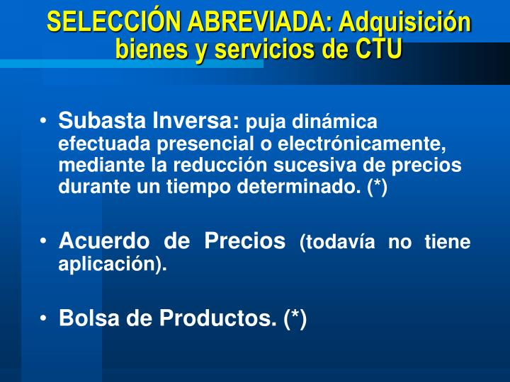 SELECCIÓN ABREVIADA: Adquisición bienes y servicios de CTU