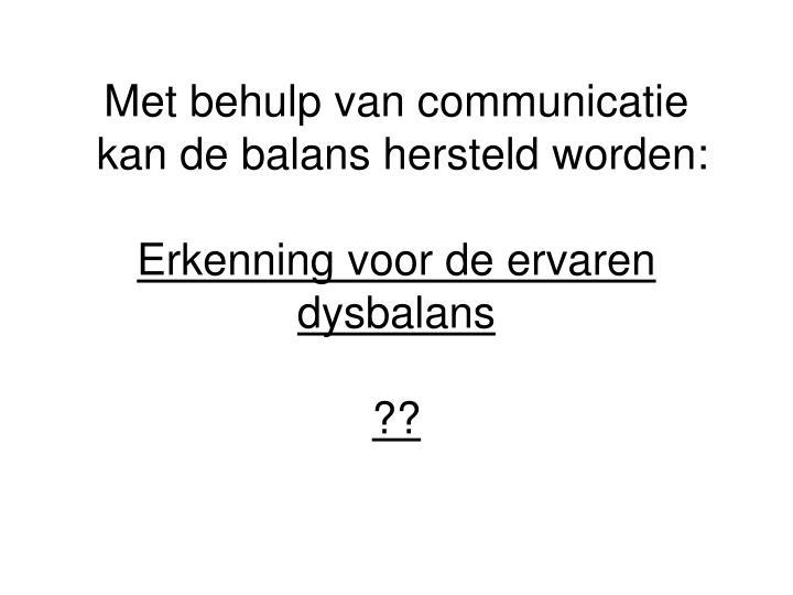 Met behulp van communicatie
