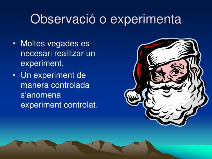 Observació o experimenta