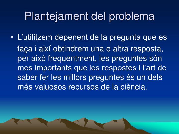 Plantejament del problema