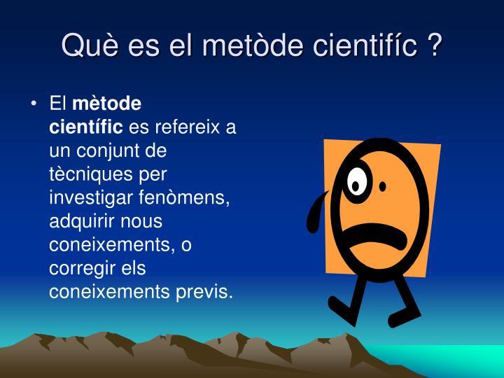 Què es el metòde cientifíc ?