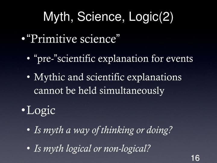 Myth, Science, Logic(2)