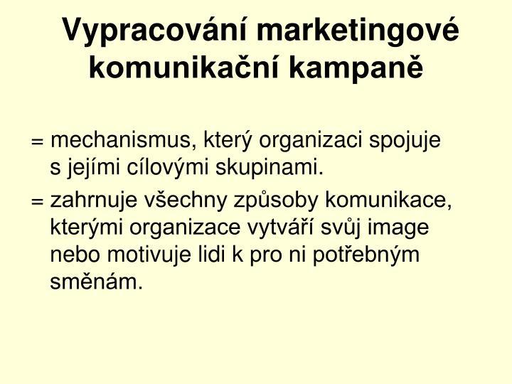 Vypracování marketingové komunikační kampaně