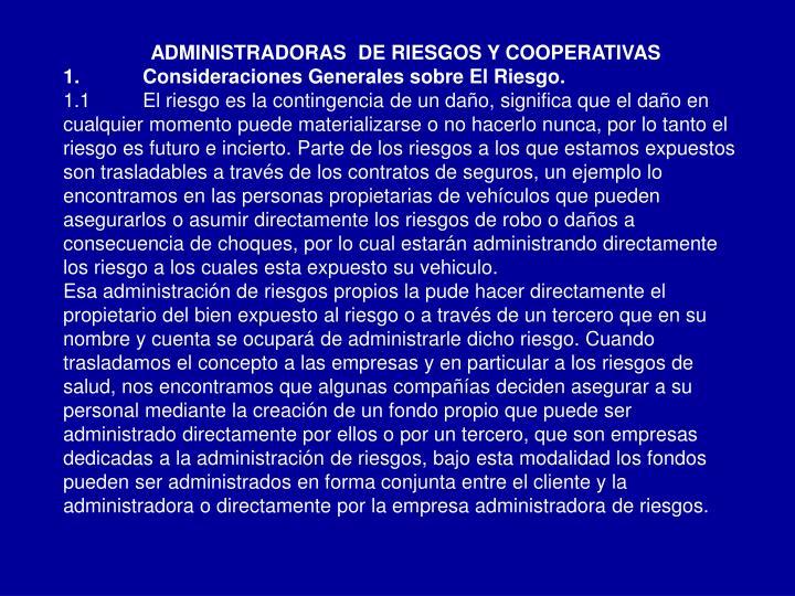 ADMINISTRADORAS  DE RIESGOS Y COOPERATIVAS