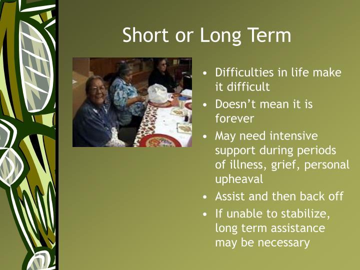 Short or Long Term