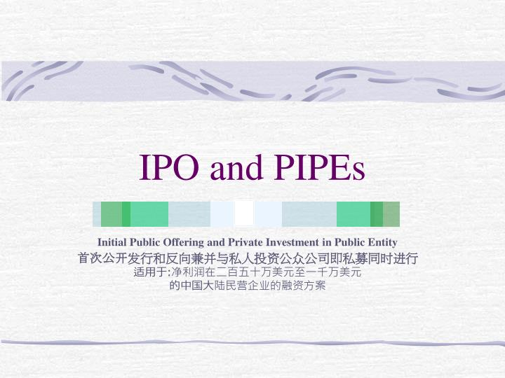 Ipo and pipes