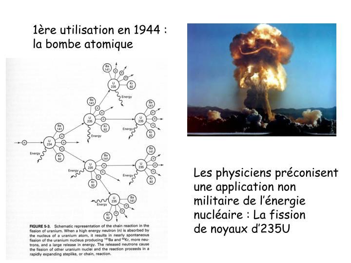 1ère utilisation en 1944 :