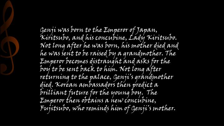 Genji was born to the Emperor of Japan,
