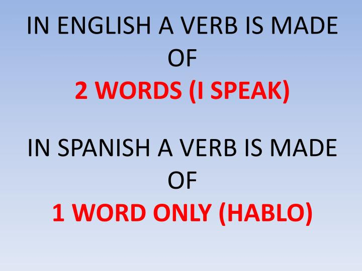 In english a verb is made of 2 words i speak