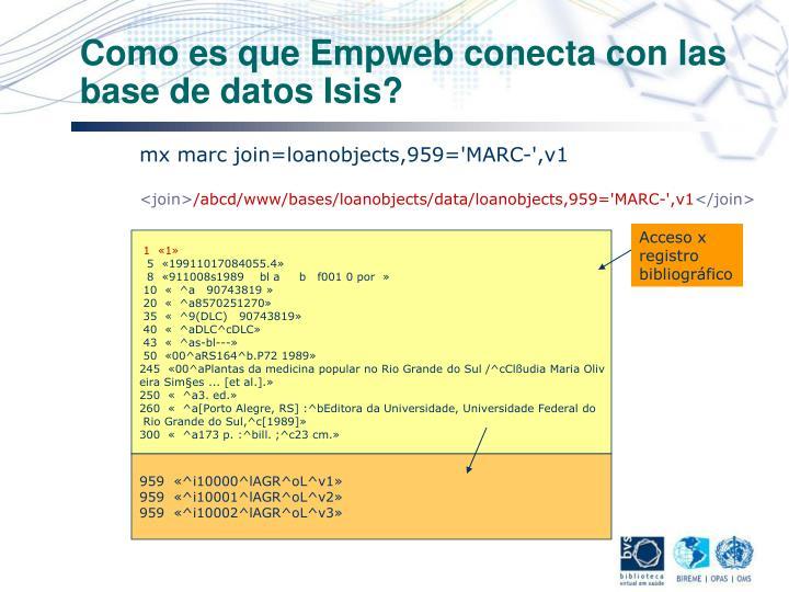 Como es que Empweb conecta con las base de datos Isis?