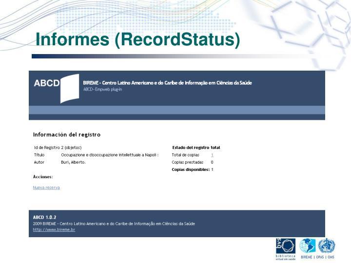 Informes (RecordStatus)