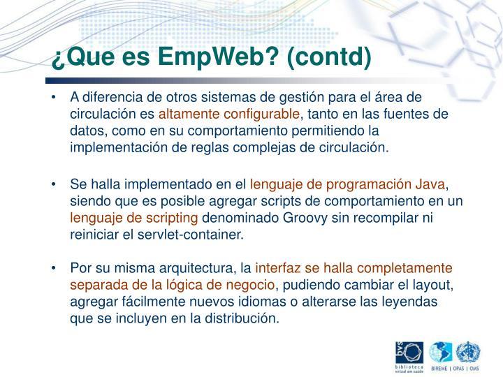 ¿Que es EmpWeb? (contd)