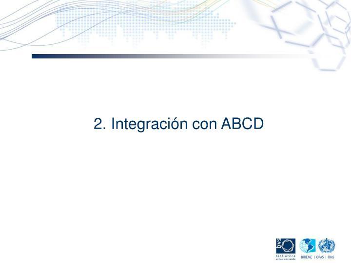 2. Integración con ABCD