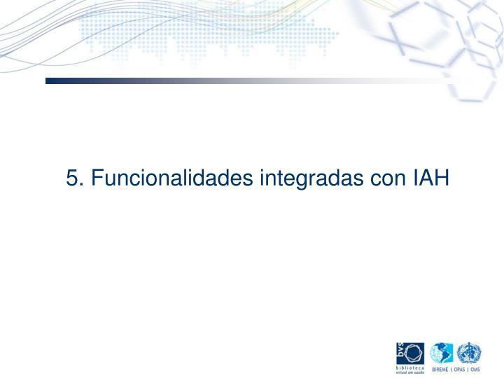 5. Funcionalidades integradas con IAH