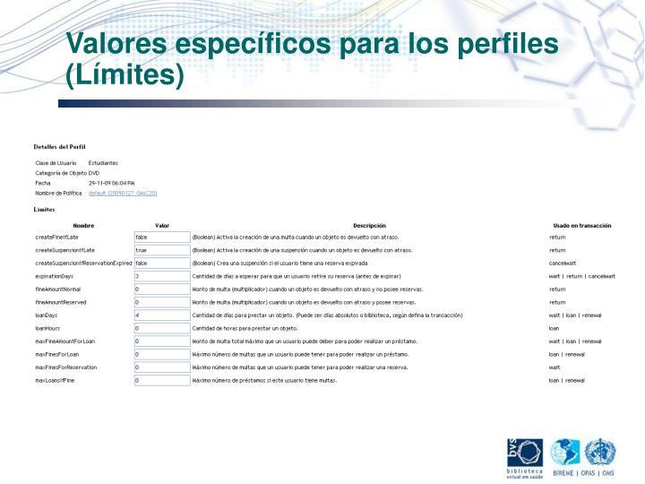 Valores específicos para los perfiles (Límites)