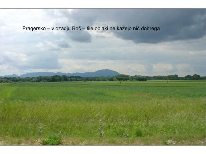 Pragersko – v ozadju Boč – tile oblaki ne kažejo nič dobrega