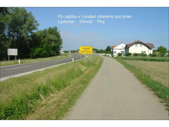 Po zajtrku v Lendavi uberemo pot smer