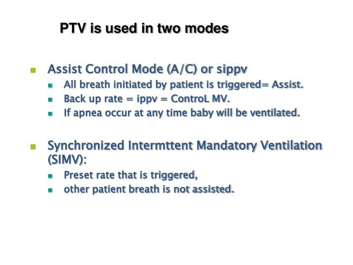 PTV is used in two modes