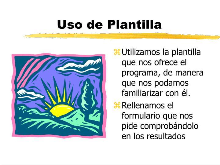 Uso de Plantilla