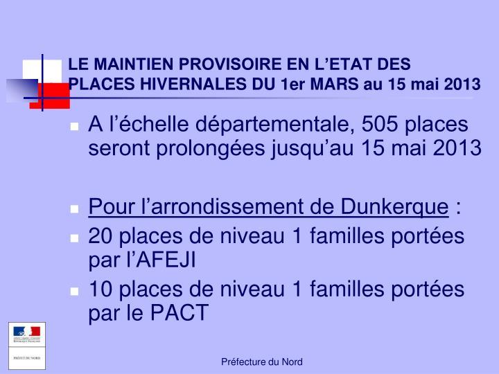 LE MAINTIEN PROVISOIRE EN L'ETAT DES PLACES HIVERNALES DU 1er MARS au 15 mai 2013