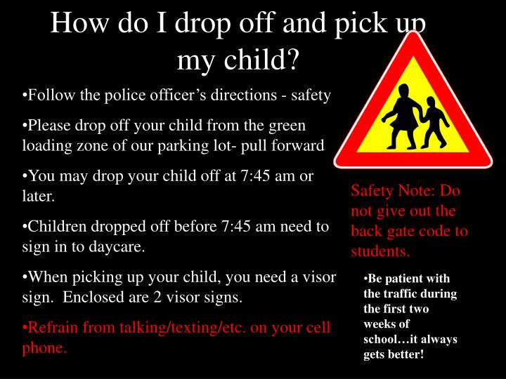 How do I drop off and pick up my child?