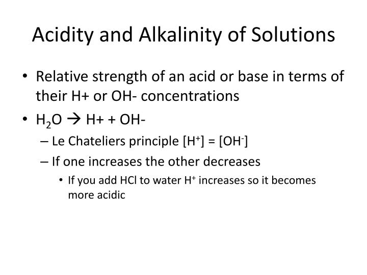 Acidity and Alkalinity of Solutions