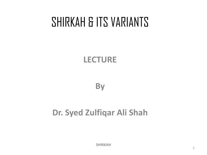 SHIRKAH & ITS VARIANTS