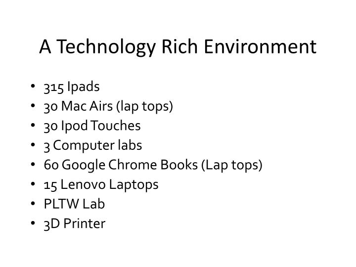 A Technology Rich Environment