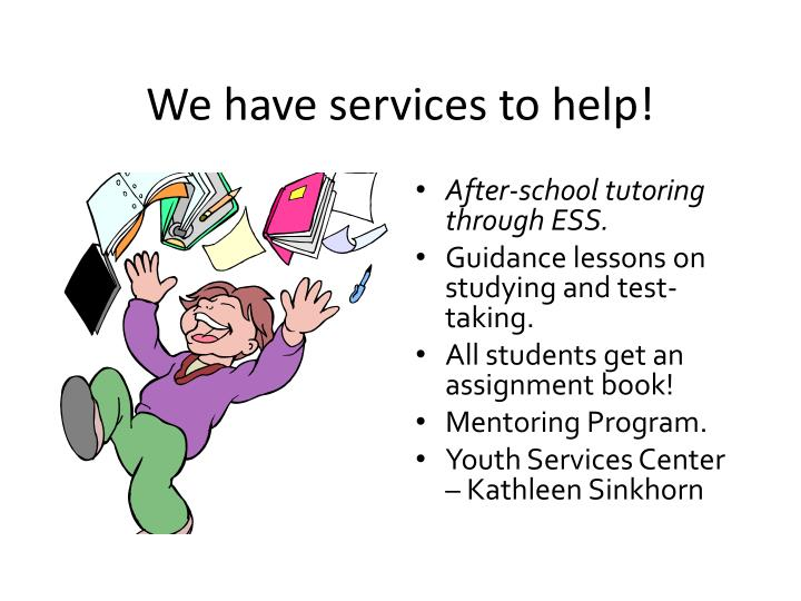 We have services to help!