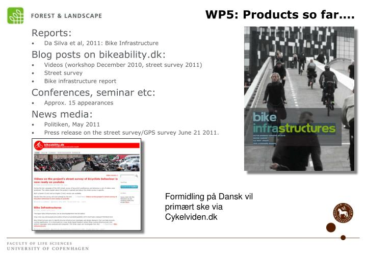 WP5: Products so far....