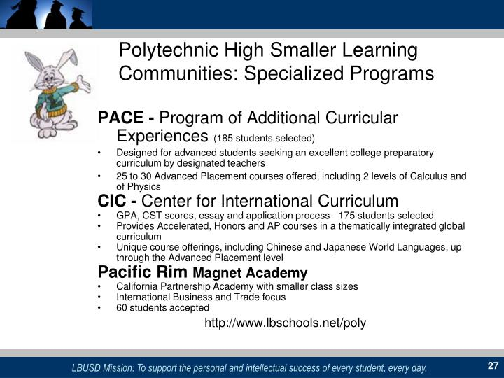 Polytechnic High Smaller Learning       Communities: Specialized Programs